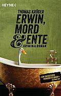 Erwin, Mord Ente