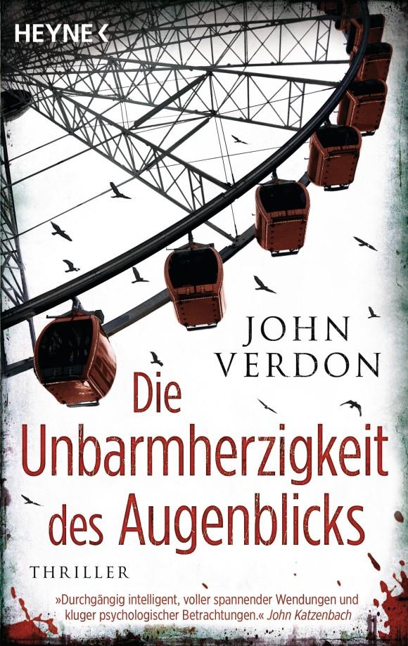 Die Unbarmherzigkeit des Augenblicks von John Verdon